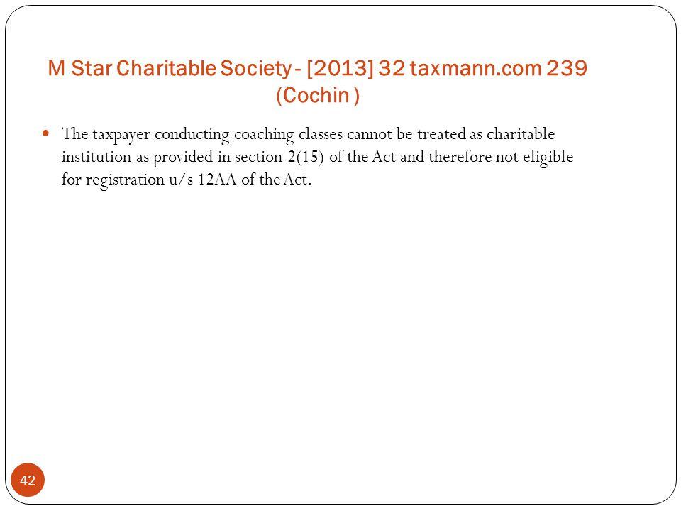 M Star Charitable Society - [2013] 32 taxmann.com 239 (Cochin )